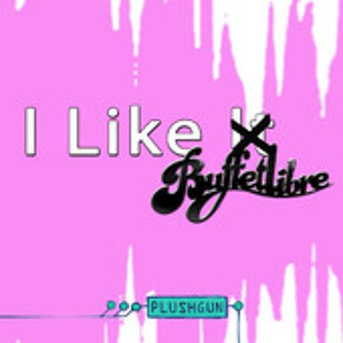 Plushgun - I Like It (Buffetlibre Remix)