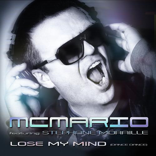 MC Mario f.t Stephane Moraille - Lose My Mind (Dance Dance) Paul Random Remix