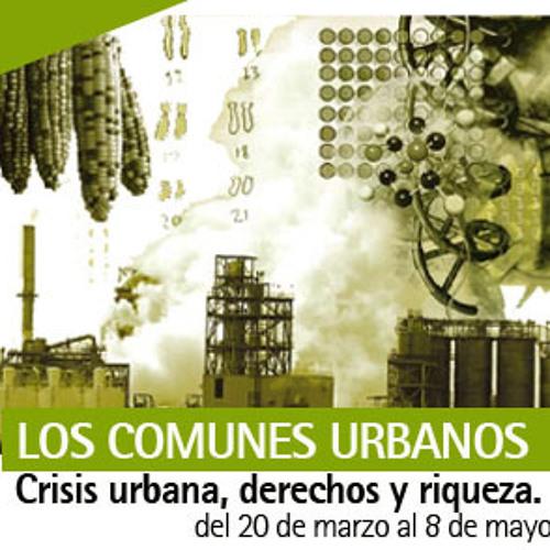 Curso Nociones Comunes. COMUNES URBANOS. Crisis, derechos, riqueza.