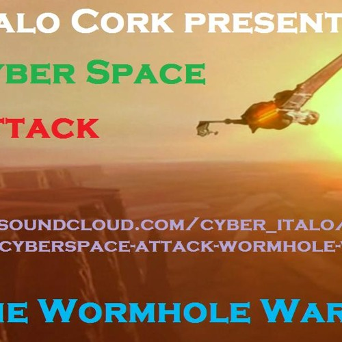 Italo Cork Cyberspace Attack - The Wormhole War