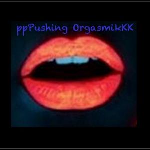 ppPushing OrgasmikKK