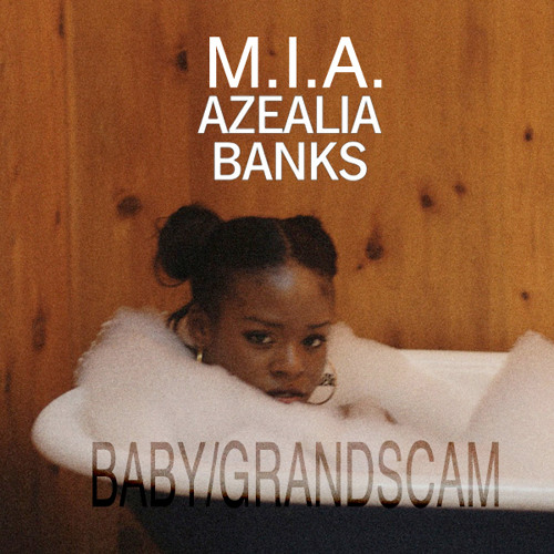 BABY/GRANDSCAM - M.I.A. and Azealia Banks