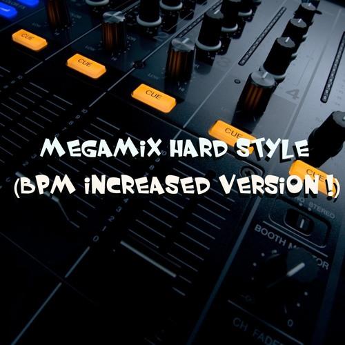 Megamix Hard Style (Bpm Increased)
