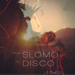 From Slomo Till Disco Mixtape