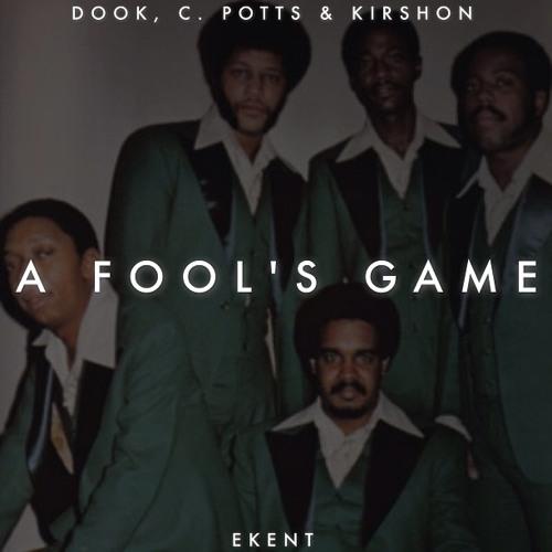 EKENT - A Fool's Game (Dook//C. Potts//Kirshon) (Prod. by Kirshon)