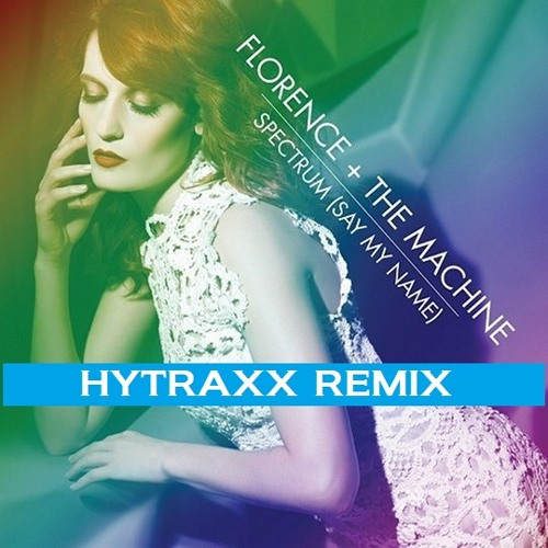 Spectrum - Say my Name (HytraxX Remix)320