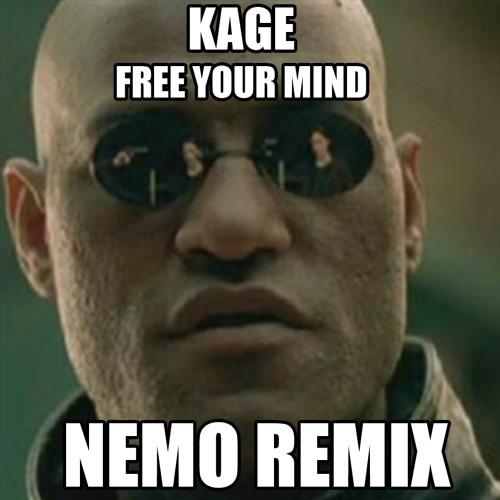 Kage - Free Your Mind (Nemo Remix WIP)