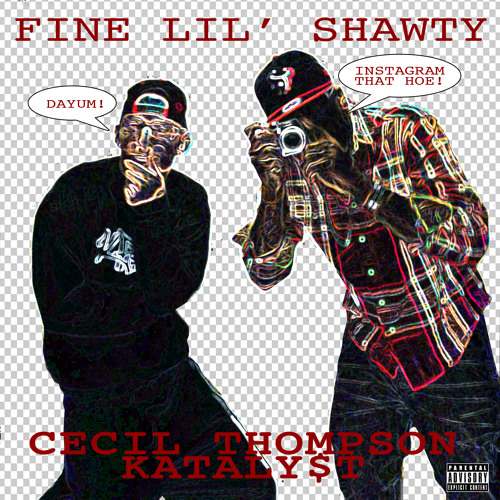 Fine Lil' Shawty - Cecil Thompson and KATALY$T