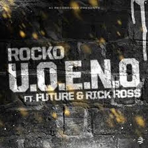 ROCKO FT. FUTURE AND RICK ROSS U.O.E.N.O.  IT REMIX BY, MR.REVENUE