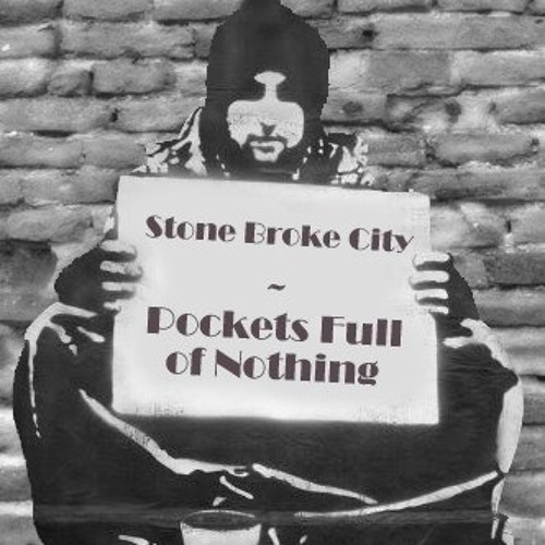 (STONE.BROKE.CITY) - Pockets Fulla Nothing (Prod by Temper)©