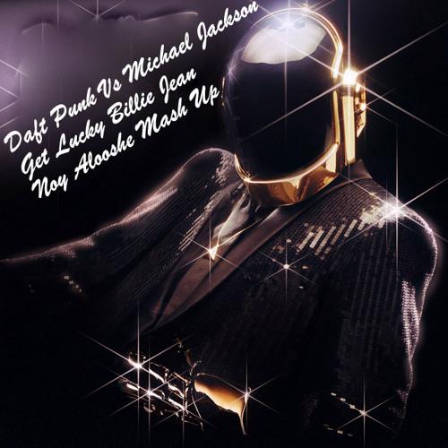 Daft Punk Vs Michael Jackson - Billie Jean Get Lucky - Noy Alooshe Mashup