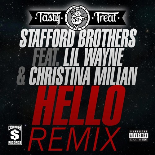 Stafford Brothers ft Lil Wayne, Christina Milian - Hello (TastyTreat Remix)