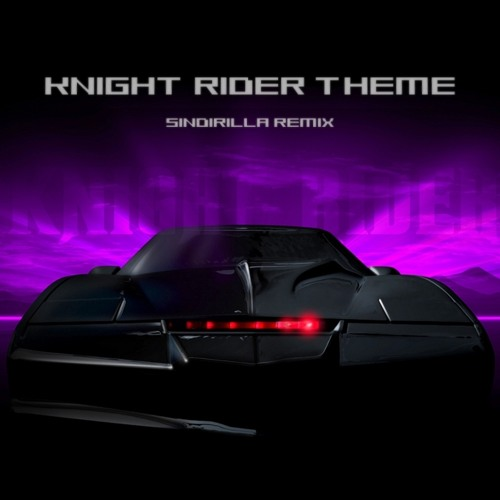 Iam A Rider Song: Knight Rider Theme (Sindirilla House Remix) [FREE DOWNLOAD