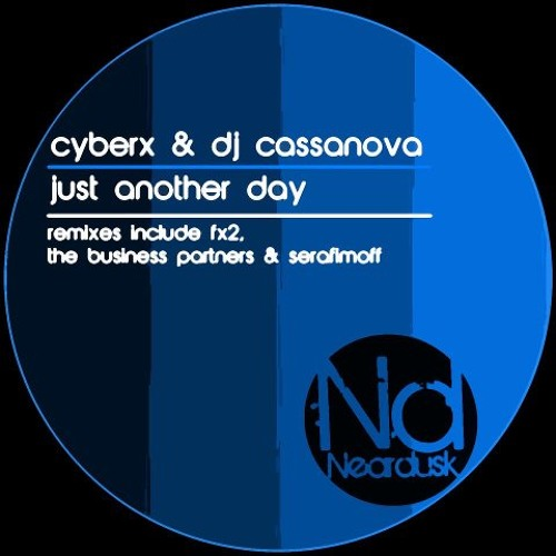 Cyberx & Dj Casanova - Just Another Day (SerafimOff Remix )