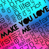 Make You Love Me