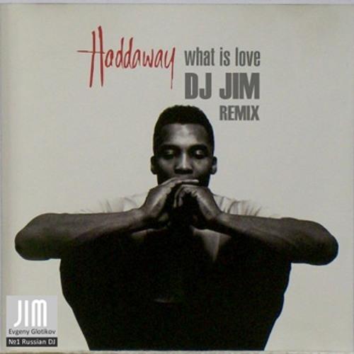 Haddaway - What Is Love (DJ JIM Remix Edit)