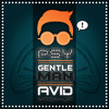 PSY, TJR, Henry Fong, Landis - Ode to Gentleman (Avid MashUp) *PREVIEW*