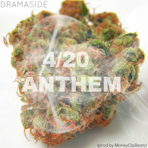 Dramaside - 4/20 Anthem (prod by MoneyClipBeatz) Via Skype