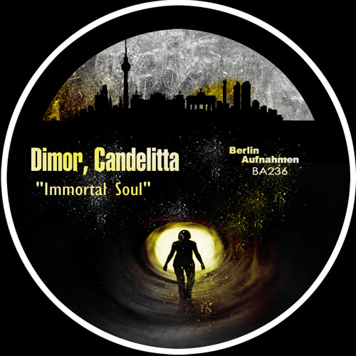 [OUT NOW] Dimor & Candelitta - Immortal Soul ( Original Mix ) [Berlin Aufnahmen]