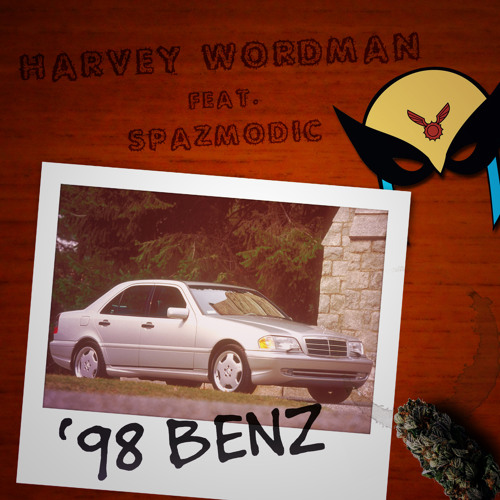 Harvey Wordman - '98 Benz ft. Spazmodic