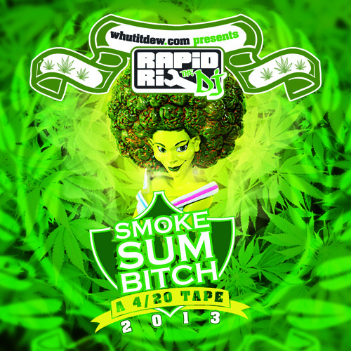 Rapid Ric the DJ Presents- Smoke Sumthin 2013