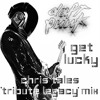 Daft Punk feat. Pharrell Williams - Get Lucky (Chris Tales 'Legacy Tribute' Mix)