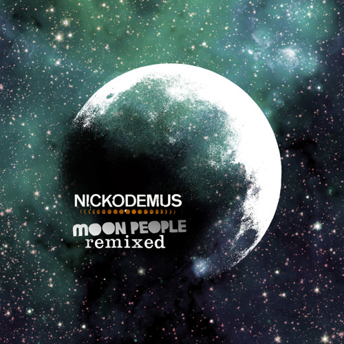 """Moon People"" Nickodemus feat The Real Live Show (Ancient Astronauts Remix)"