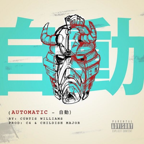 CURTIS WILLIAMS - AUTOMATIC - (Prod. by CHILDISH MAJOR & C4)