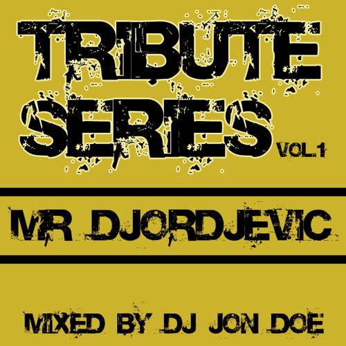 DJ JON DOE - TRIBUTE SERIES VOL.1: MR. DJORDJEVIC