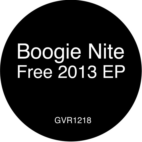 GVR1218 — Boogie Nite — Free 2013 EP 12""