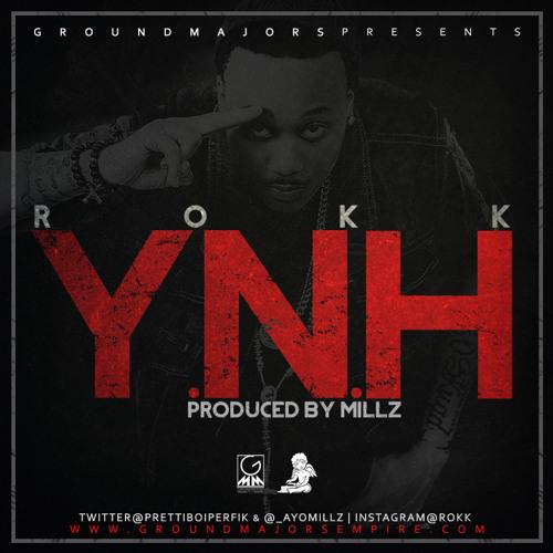 Rokk - Y.N.H (Prod. by @ AyoMillz)
