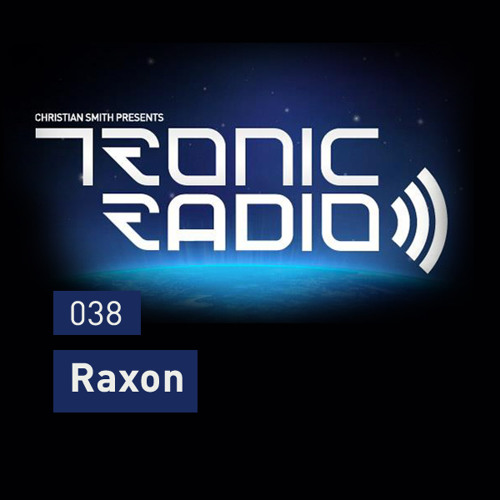 Tronic Podcast 037 with Raxon