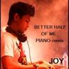JOY ft R.carroline - better half of me (dash berlin ) piano remix.mp3
