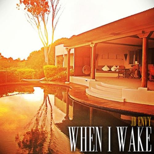 JB Envy-When i wake