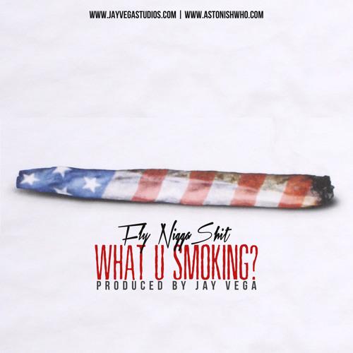 F.N.S-What U Smoking Prod By Jay Vega