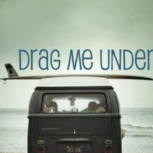 Dont Drag Me Under (Rough)