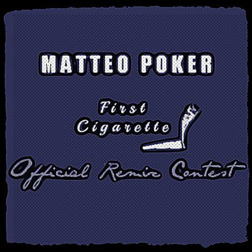FREE DL Matteo Poker - First Cigarette (NICHOLAS D. ROSSI Remix) UNMASTERED LOW QUALITY