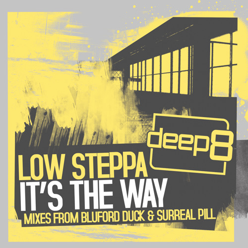 Low Steppa - Its The Way (Bluford Duck Remix)