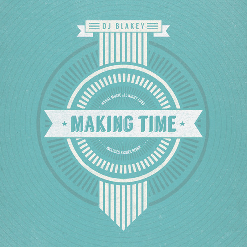 Making Time by DJ Blakey (Basher Remix)