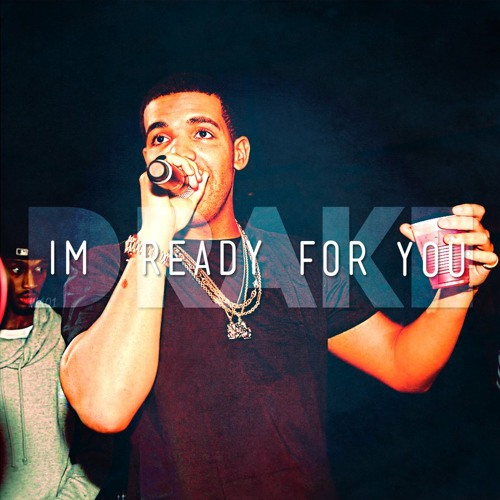 Drake - Im Ready For You