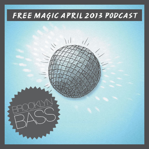 Free Magic - Brooklyn Bass Podcast