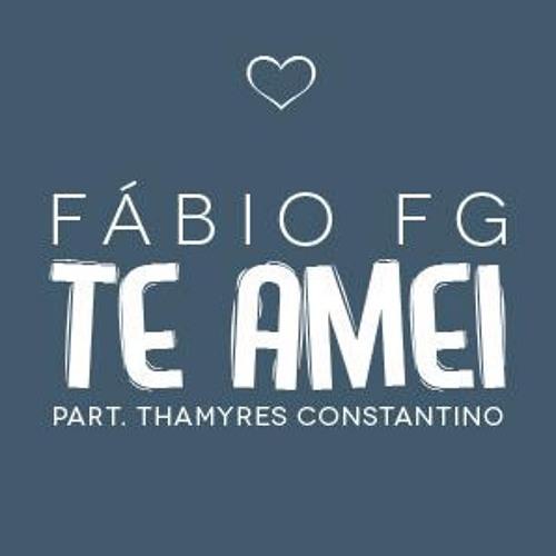 Fábio FG - Te amei (Part. Thamyres Constantino)
