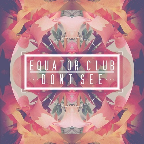 Edoclu Exclusive #002: Equator Club - Dont See [Alternate Download Link In Description]