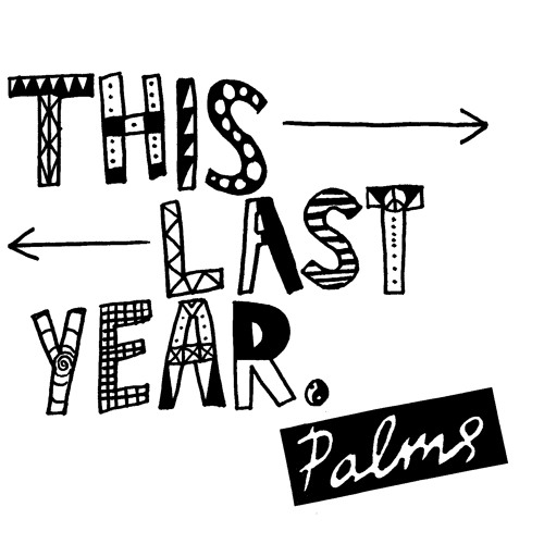 PALMS 'This Last Year'