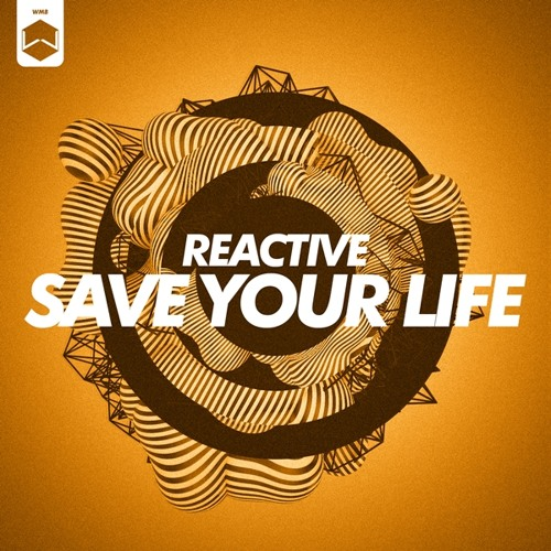 Reactive - Save Your Life