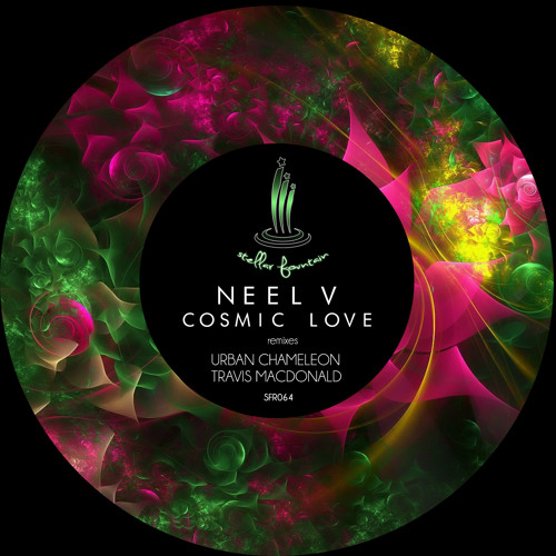 Neel V - Cosmic Love ( Original Mix ) [ Stellar Fountain Records ]