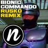 Bionic Commando (Rusko Remix)