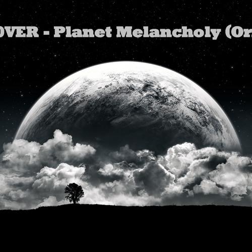 DJ HOUSEL0VER - Planet Melancholy (Original Mix)