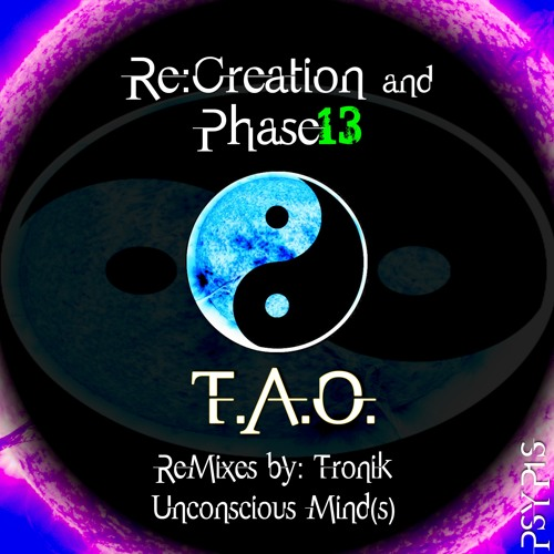 Re:Creation & Phase13 - T.A.O. (Tronik Remix Preview) [PSY013] *OUT NOW*