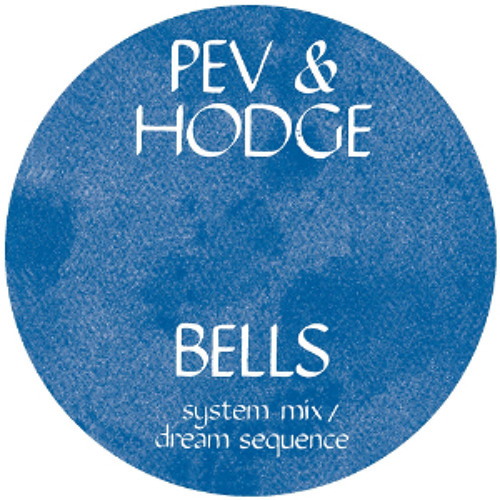 Pev + Hodge - Bells ( Dream Sequence )